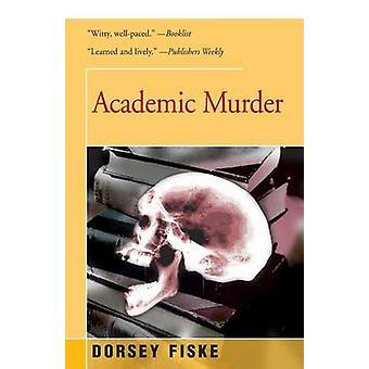 Academic Murder by Fiske & Dorsey