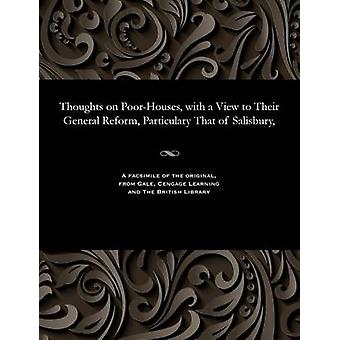 Thoughts on PoorHouses with a View to Their General Reform Particulary That of Salisbury by Wansey & Henry