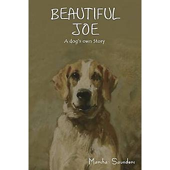 Beautiful Joe A Dogs Own Story by Saunders & Marshall