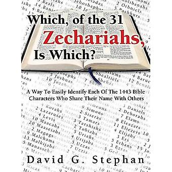 Which of the 31 Zechariahs Is Which by Stephan & David