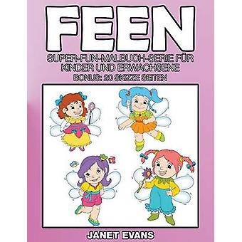 Feen SuperFunMalbuchSerie fr Kinder und Erwachsene Bonus 20 Skizze Seiten by Evans & Janet