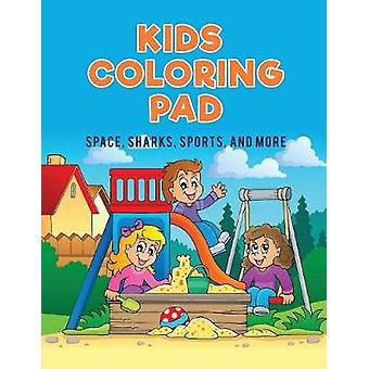 Kids Coloring Pad   Space Sharks Sports and More by Kids & Coloring Pages for