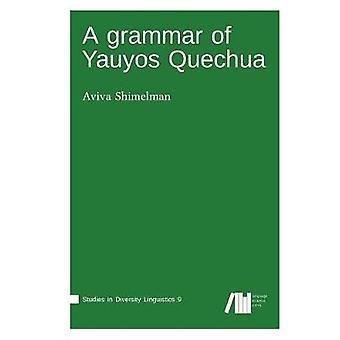 A grammar of Yauyos Quechua by Shimelman & Aviva