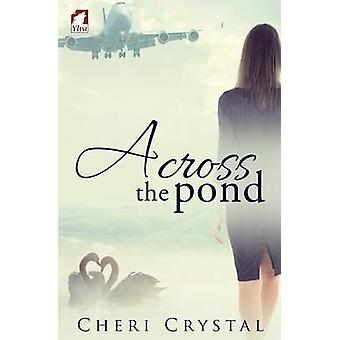 Across the Pond by Crystal & Cheri