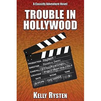 Trouble in Hollywood A Cassidy Adventure Novel by Rysten & Kelly