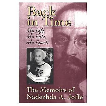 Back in Time: My Life, My� Fate, My Epoch - the Memoirs of Nadezhda A.Joffe