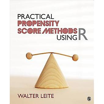 Practical Propensity Score Methods Using R by Leite & Walter L.