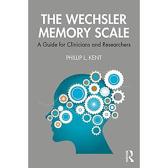 Wechsler Memory Scale by Phillip Kent