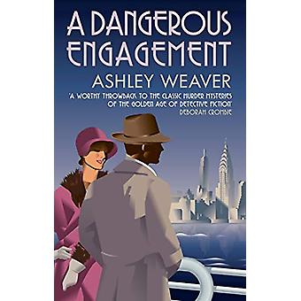 A Dangerous Engagement - Glamour and murder in Prohibition New York by