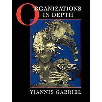 Organizations in Depth - The Psychoanalysis of Organizations by Yianni