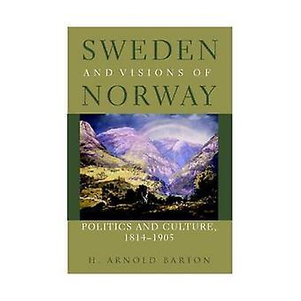 Suécia e Visões da Noruega - Política e Cultura - 1814-1905 por H.