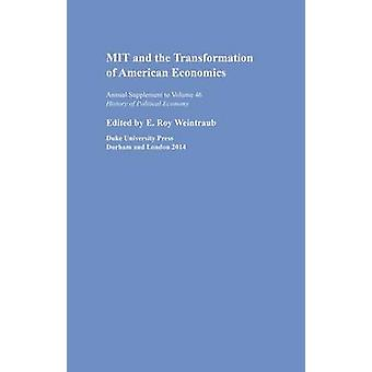 MIT and the Transformation of American Economics by E. Roy Weintraub
