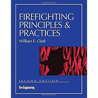 Firefighting Principles & Practices by William E. Clark - 9780878