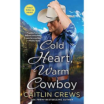 Cold Heart - Warm Cowboy by Caitlin Crews - 9781250295255 Book