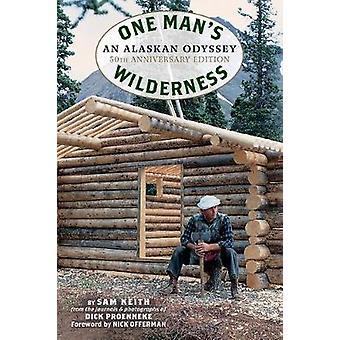 One Man's Wilderness - 50th Anniversary Edition - An Alaskan Odyssey b