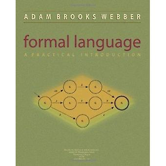 Formal Language - A Practical Introduction by Adam Brooks Webber - 978