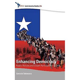 Enhancing Democracy - Public Policies and Citizen Participation in Chi