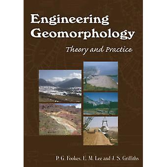 Engineering Geomorphology - Theory and Practice by P. G. Fookes - E. M