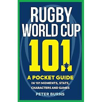 Rugby World Cup 101 - A Pocket Guide in 101 Moments - Stats - Characte