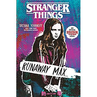 Stranger Things - Runaway Max by Brenna Yovanoff - 9781984895950 Book