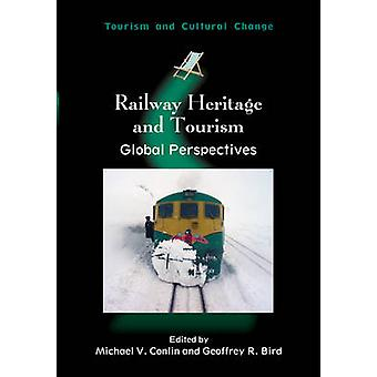 Railway Heritage and Tourism - Global Perspectives by Michael V. Conli