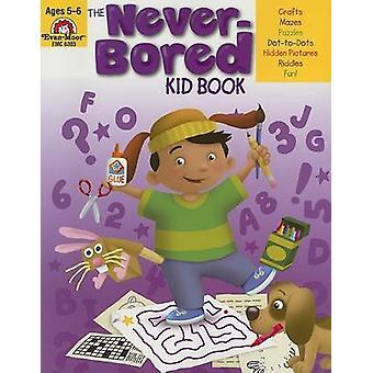 The Never-Bored Kid Book - Ages 5-6 by Jo Ellen Moore - Joy Evans - C