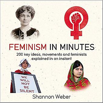 Feminism in Minutes by Shannon Weber - 9781787477254 Book