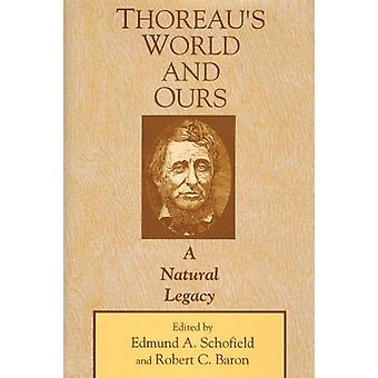 Thoreau's World and Ours - A Natural Legacy by Edmund Schofield - 9781