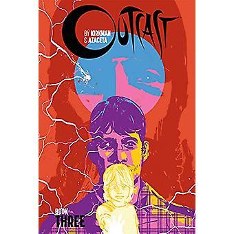 Outcast by Kirkman & Azaceta Book 3 by Robert Kirkman - 978153431
