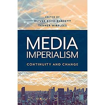 Media Imperialism - Continuity and Change by Oliver Boyd-Barrett - 978