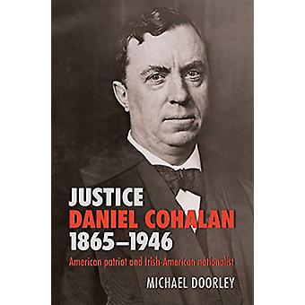 Justice Daniel Cohalan 1865-1946 - American patriot and Irish-American