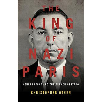 King of Nazi Paris by Christopher Othen