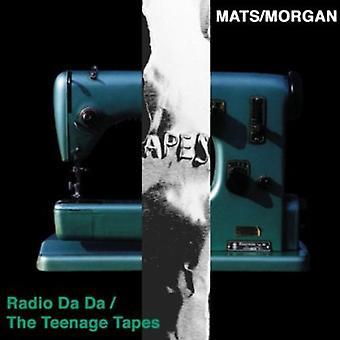 Mats/Morgan - Radio Da Da/the Teenage Tapes [CD] USA import