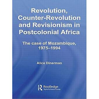 Revolução Contrarrevolução e Revisionismo na África Pós-Colonial por Dinerman & Alice