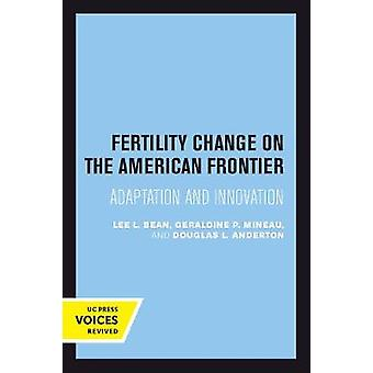 Fertility Change on the American Frontier - Adaptation and Innovation
