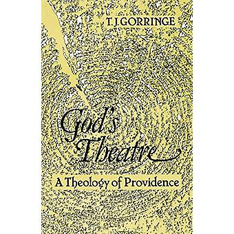 God's Theatre - A Theology of Providence by Timothy Gorringe - 9780334