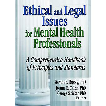 Ethical and Legal Issues for Mental Health Professionals - A Comprehen