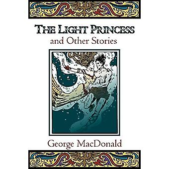 The Light Princess - And Other Stories by George MacDonald - 978080281