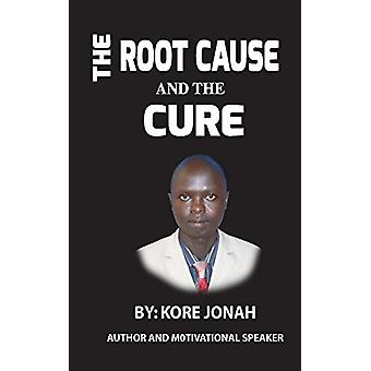 The Root Cause and the Cure by The Root Cause and the Cure - 97813641