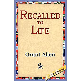 Recalled to Life by Grant Allen - 9781421801353 Book
