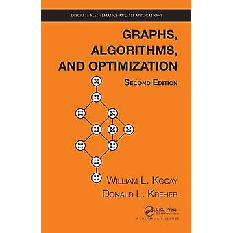 Graphs - Algorithms - and Optimization by William Kocay - 97814822511