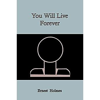 You Will Live Forever by Ernest Holmes - 9781578989737 Book