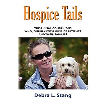 Hospice Tails - The Animal Companions Who Journey With Hospice Patient