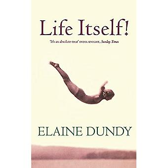 Life Itself! - An Autobiography by Elaine Dundy - 9781844085989 Book