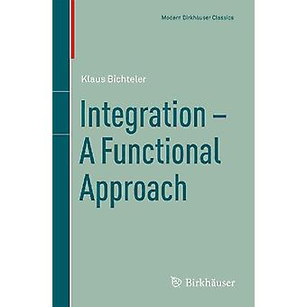 Integration - A Functional Approach by Klaus Bichteler - 978376435936