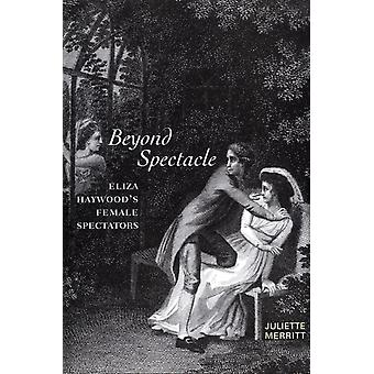 Beyond Spectacle by Juliette Merritt