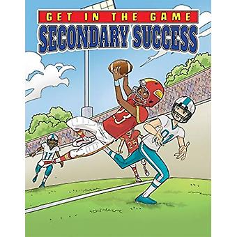 Get in the Game Secondary Success by Bill Yu