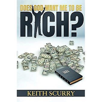 Czy Bóg chce, abym był bogaty przez Keith Scurry
