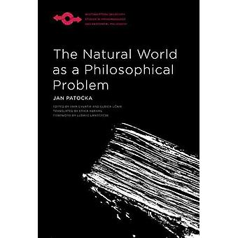 The Natural World as a Philosophical Problem by Jan Patoka