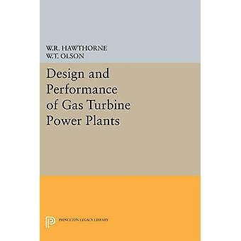 Design and Performance of Gas Turbine Power Plants by William R. Hawt